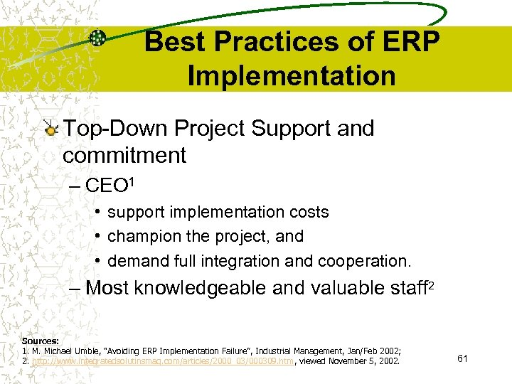 Best Practices of ERP Implementation Top-Down Project Support and commitment – CEO 1 •