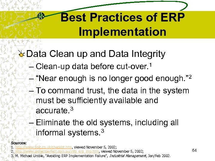 Best Practices of ERP Implementation Data Clean up and Data Integrity – Clean-up data