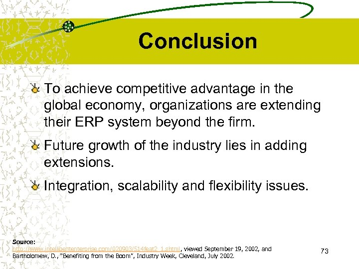 Conclusion To achieve competitive advantage in the global economy, organizations are extending their ERP