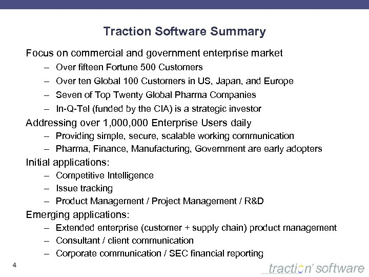 Traction Software Summary Focus on commercial and government enterprise market – – Over fifteen
