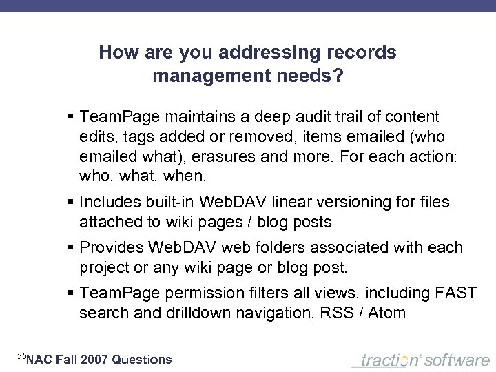 How are you addressing records management needs? § Team. Page maintains a deep audit