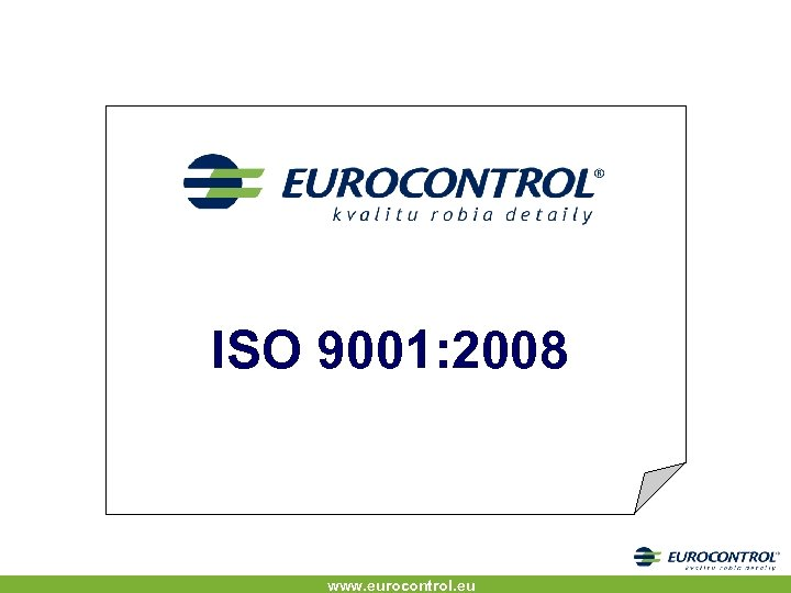 ISO 9001: 2008 www. eurocontrol. eu