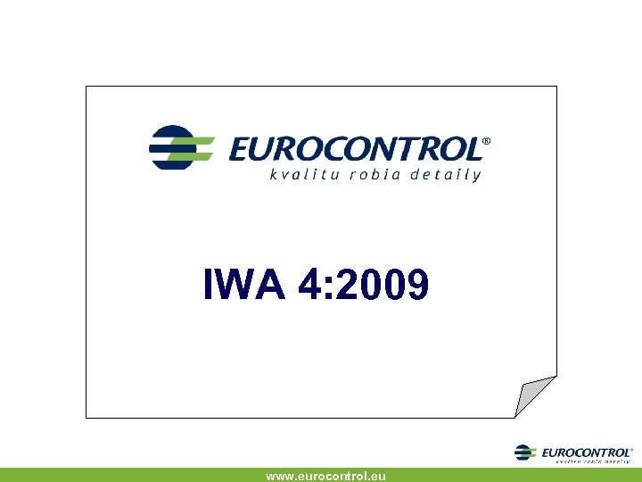 IWA 4: 2009 www. eurocontrol. eu