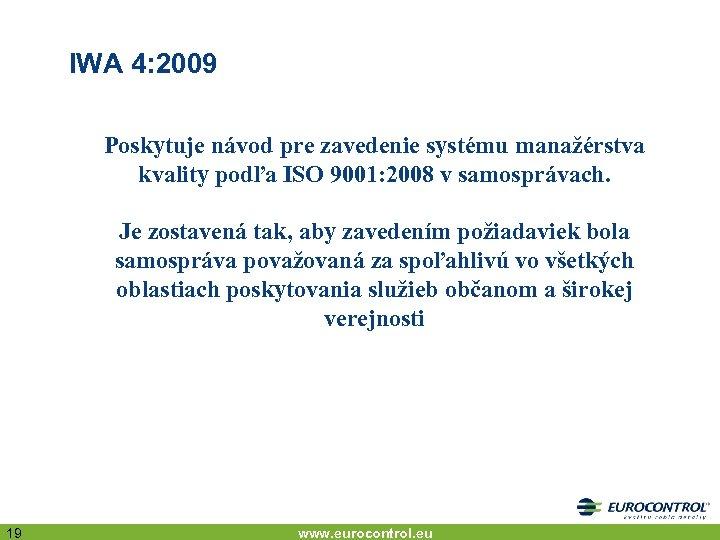 IWA 4: 2009 Poskytuje návod pre zavedenie systému manažérstva kvality podľa ISO 9001: 2008