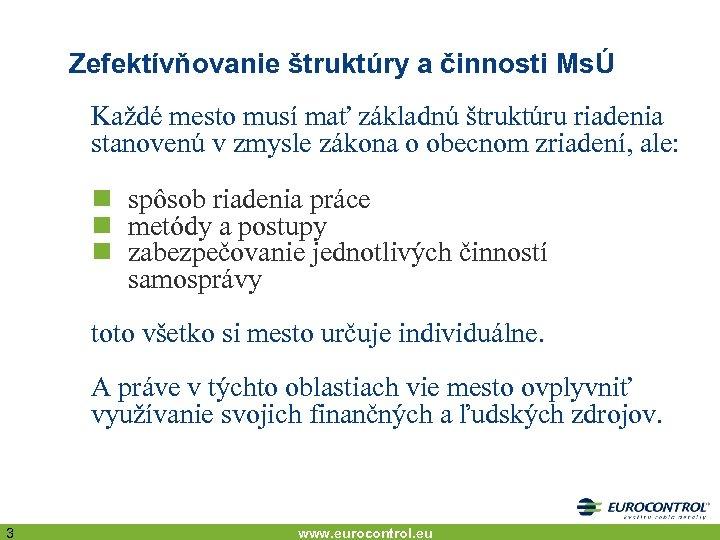 Zefektívňovanie štruktúry a činnosti MsÚ Každé mesto musí mať základnú štruktúru riadenia stanovenú v