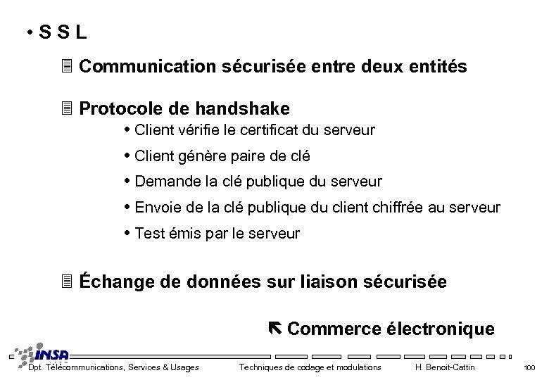 • S S L 3 Communication sécurisée entre deux entités 3 Protocole de