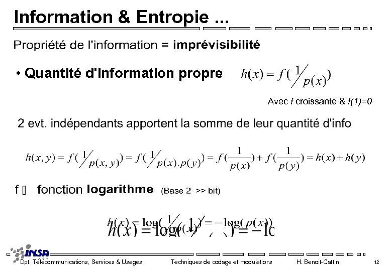 Information & Entropie. . . • Quantité d'information propre Avec f croissante & f(1)=0