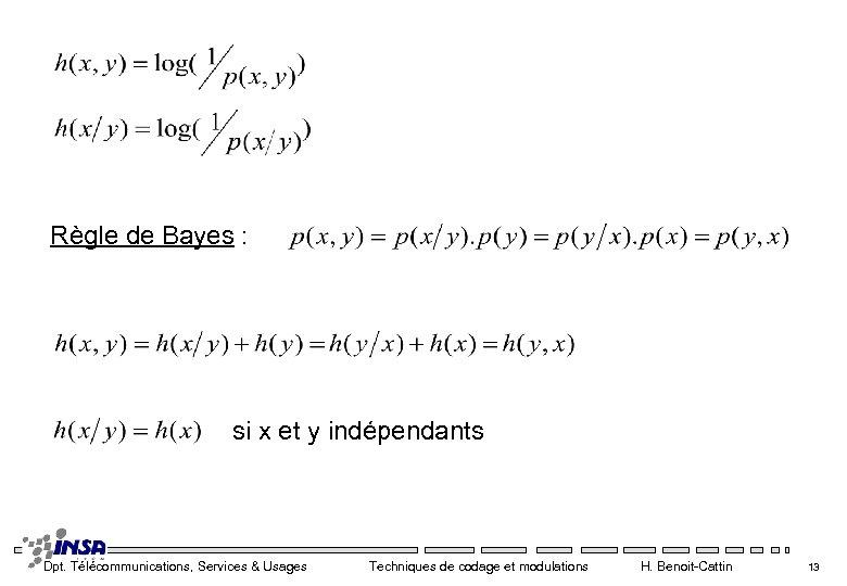 Règle de Bayes : si x et y indépendants Dpt. Télécommunications, Services & Usages