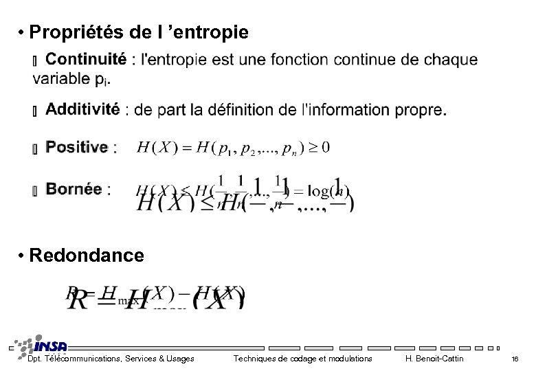 • Propriétés de l 'entropie • Redondance Dpt. Télécommunications, Services & Usages Techniques