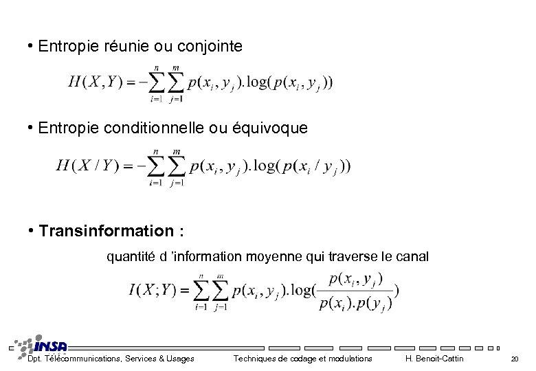 • Entropie réunie ou conjointe • Entropie conditionnelle ou équivoque • Transinformation :