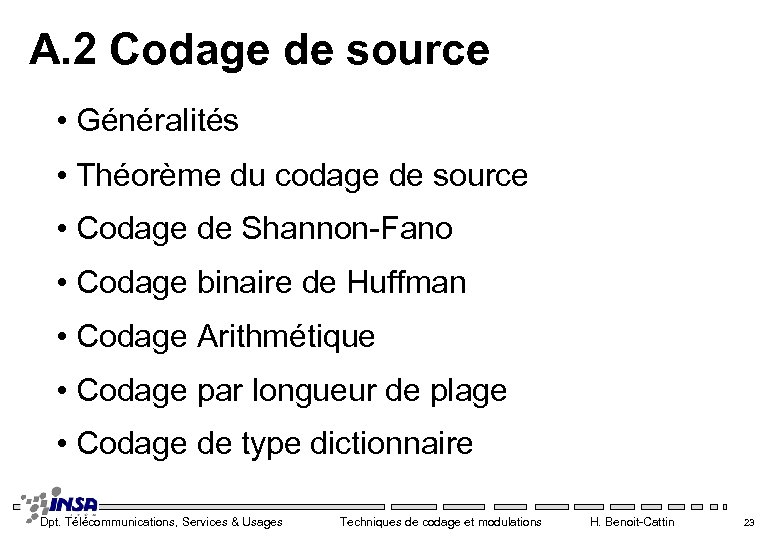 A. 2 Codage de source • Généralités • Théorème du codage de source •