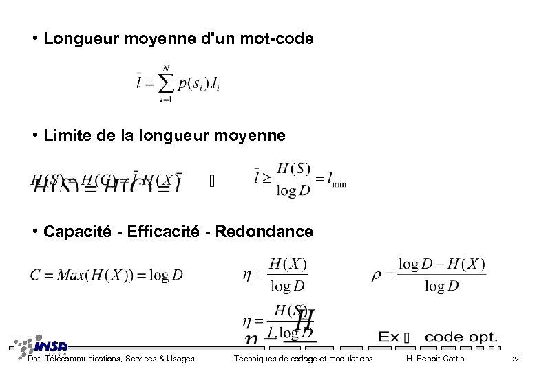 • Longueur moyenne d'un mot-code • Limite de la longueur moyenne • Capacité
