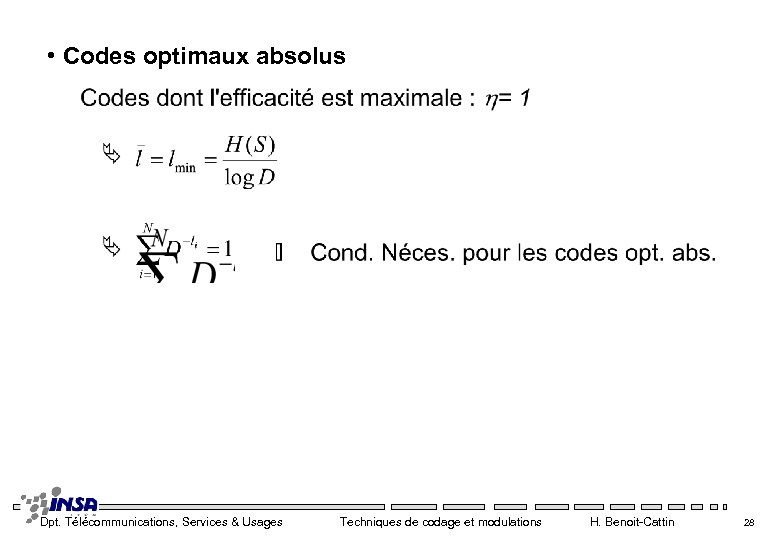 • Codes optimaux absolus Dpt. Télécommunications, Services & Usages Techniques de codage et