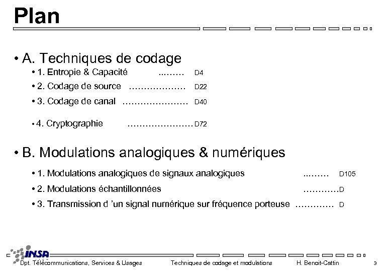 Plan • A. Techniques de codage • 1. Entropie & Capacité . . …….