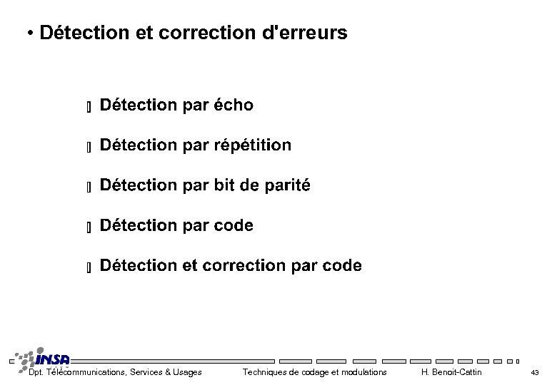 • Détection et correction d'erreurs Dpt. Télécommunications, Services & Usages Techniques de codage
