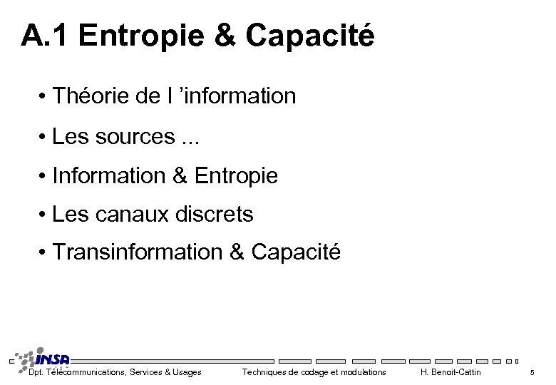 A. 1 Entropie & Capacité • Théorie de l 'information • Les sources. .