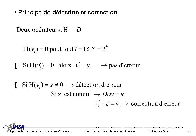 • Principe de détection et correction Dpt. Télécommunications, Services & Usages Techniques de
