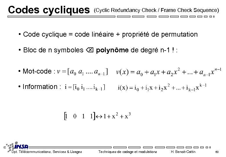 Codes cycliques (Cyclic Redundancy Check / Frame Check Sequence) • Code cyclique = code