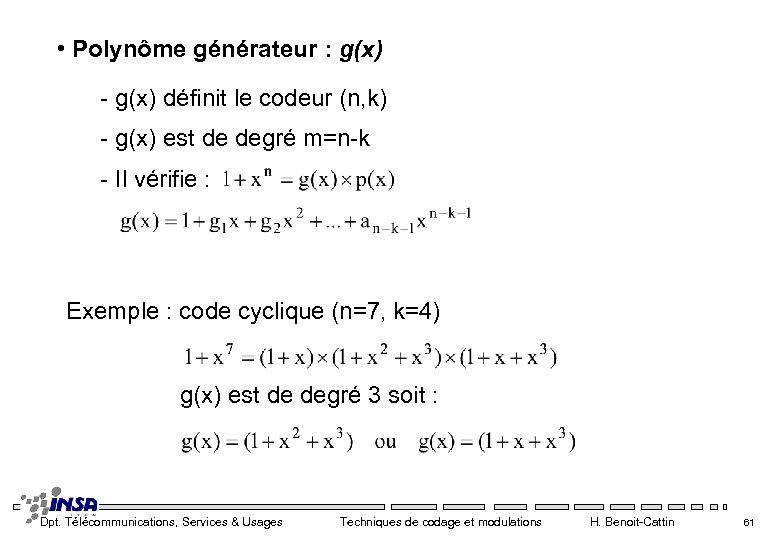 • Polynôme générateur : g(x) - g(x) définit le codeur (n, k) -