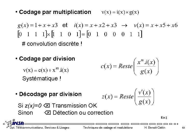 • Codage par multiplication # convolution discrète ! • Codage par division Systématique