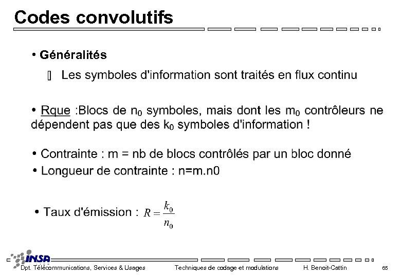 Codes convolutifs • Généralités Dpt. Télécommunications, Services & Usages Techniques de codage et modulations