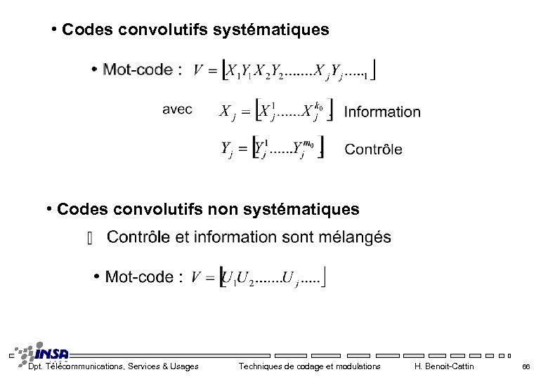 • Codes convolutifs systématiques • Codes convolutifs non systématiques Dpt. Télécommunications, Services &