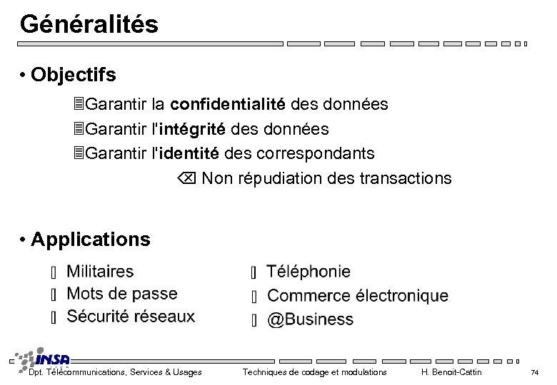 Généralités • Objectifs 3 Garantir la confidentialité des données 3 Garantir l'intégrité des données