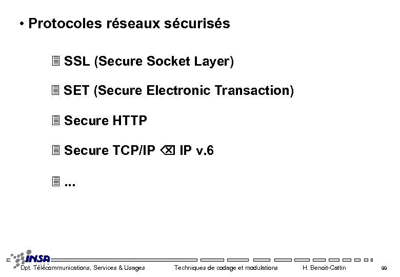 • Protocoles réseaux sécurisés 3 SSL (Secure Socket Layer) 3 SET (Secure Electronic