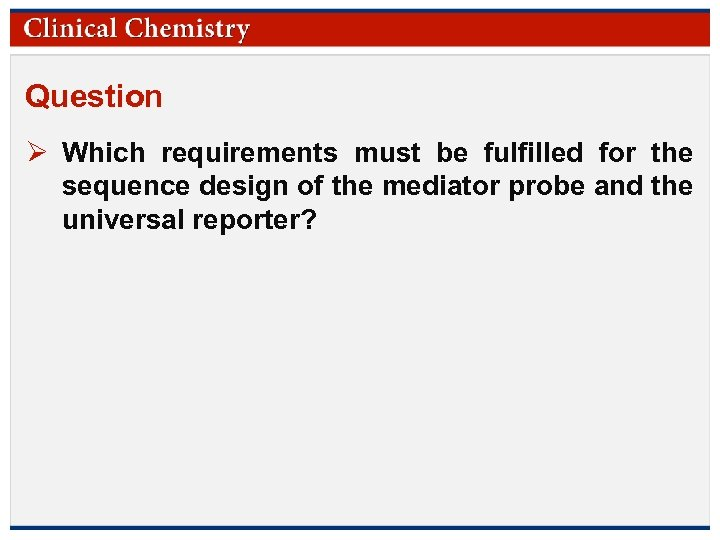 Question Ø Which requirements must be fulfilled for the sequence design of the mediator