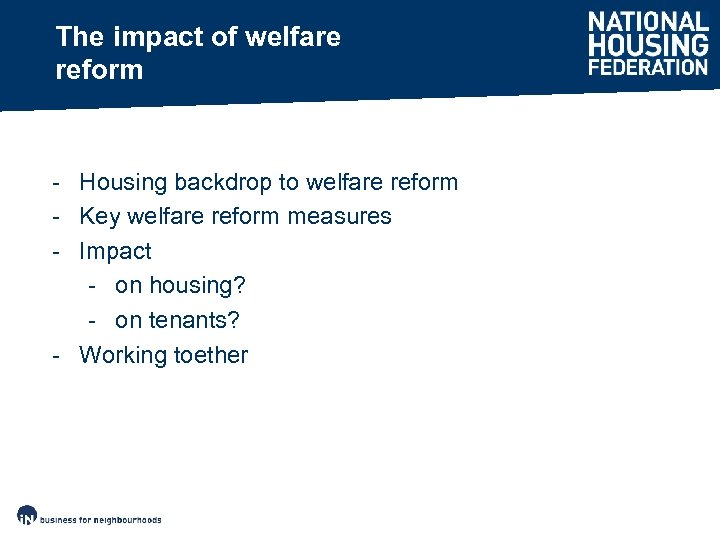 the impact of the welfare state The post-war welfare state was devised to ensure quality public education, shorter working hours, national health services and diversity in a good society until the 1980s when social policy was.