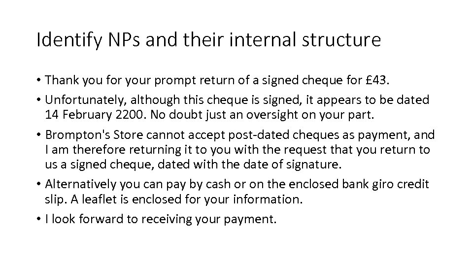 Identify NPs and their internal structure • Thank you for your prompt return of
