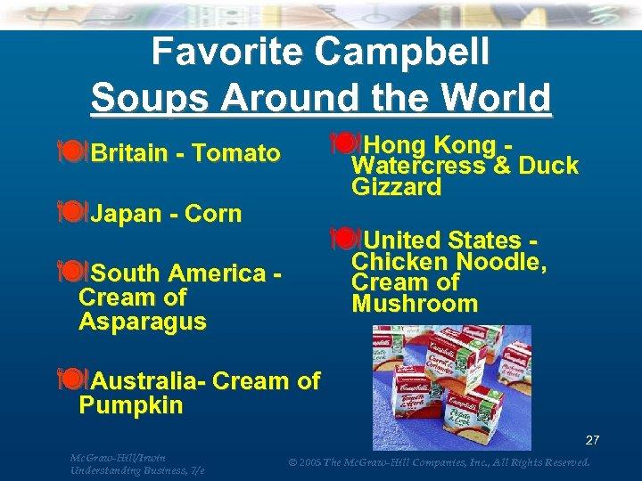 Favorite Campbell Soups Around the World äBritain - Tomato äJapan - Corn äSouth America