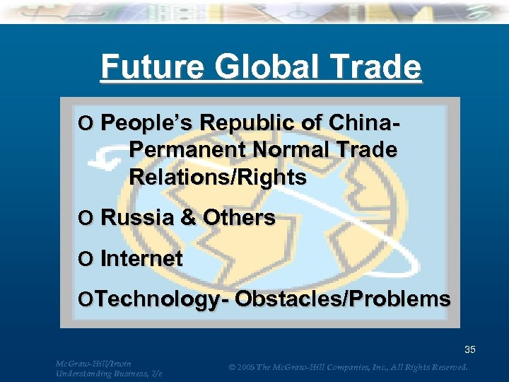 Future Global Trade o People's Republic of China- Permanent Normal Trade Relations/Rights o Russia