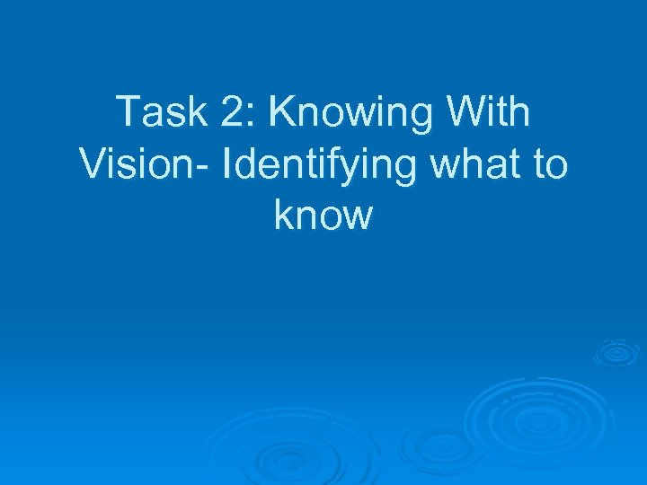 Task 2: Knowing With Vision- Identifying what to know