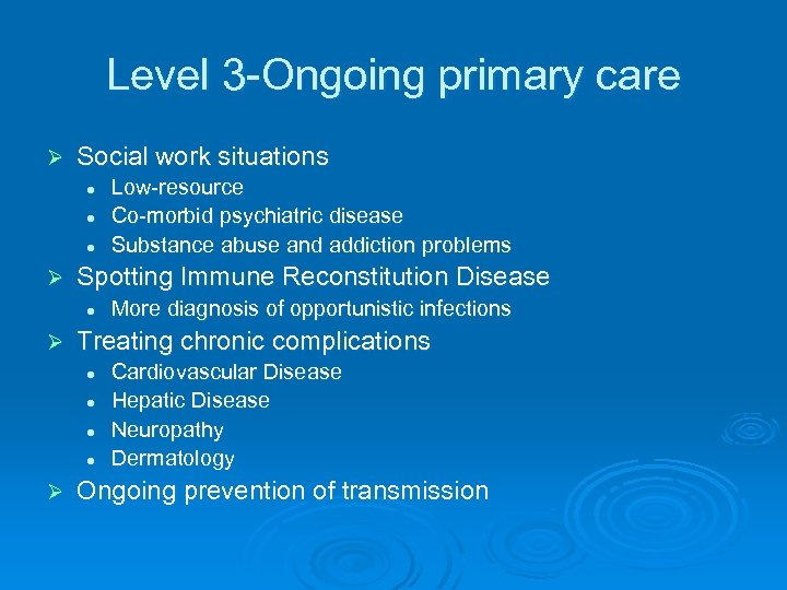 Level 3 -Ongoing primary care Ø Social work situations l l l Ø Spotting