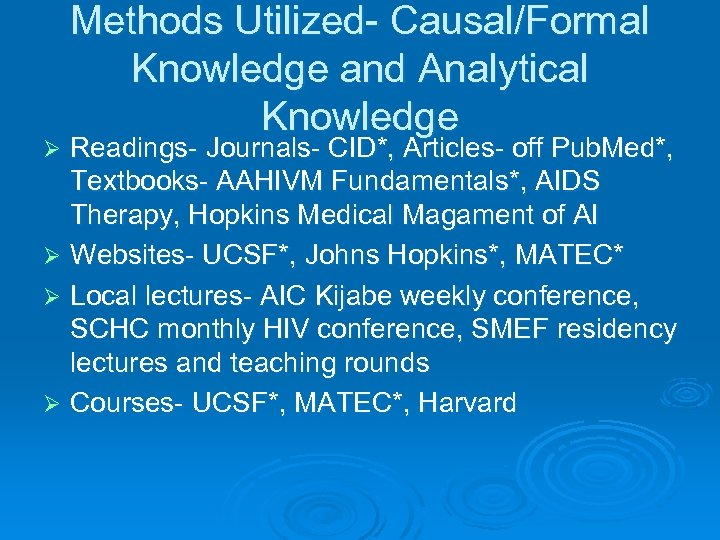 Methods Utilized- Causal/Formal Knowledge and Analytical Knowledge Readings- Journals- CID*, Articles- off Pub. Med*,