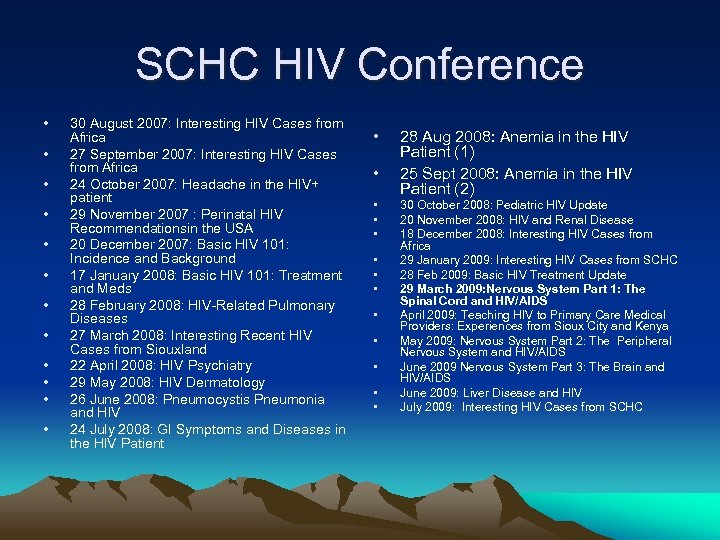 SCHC HIV Conference • • • 30 August 2007: Interesting HIV Cases from Africa