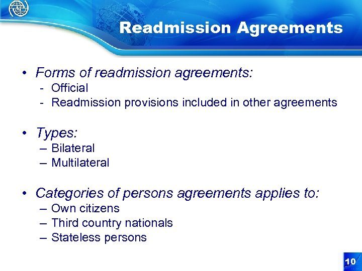 Readmission Agreements • Forms of readmission agreements: - Official - Readmission provisions included in