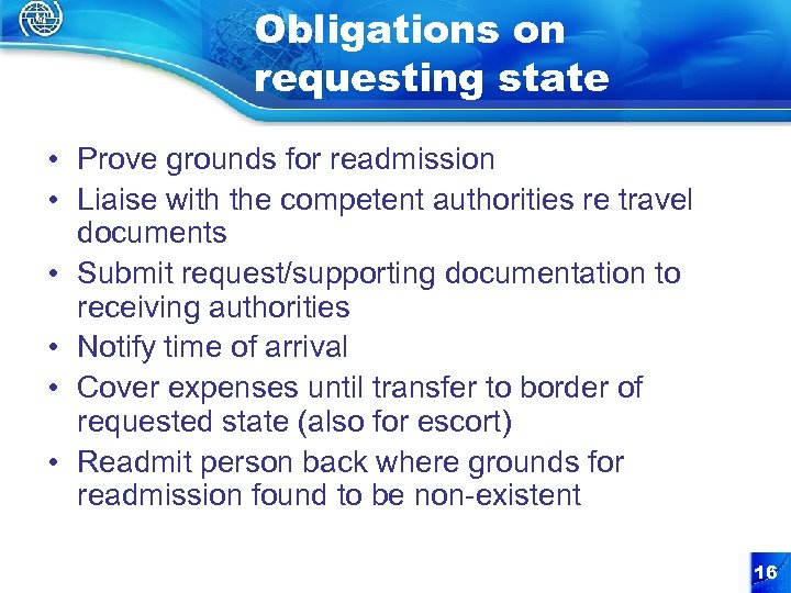 Obligations on requesting state • Prove grounds for readmission • Liaise with the competent