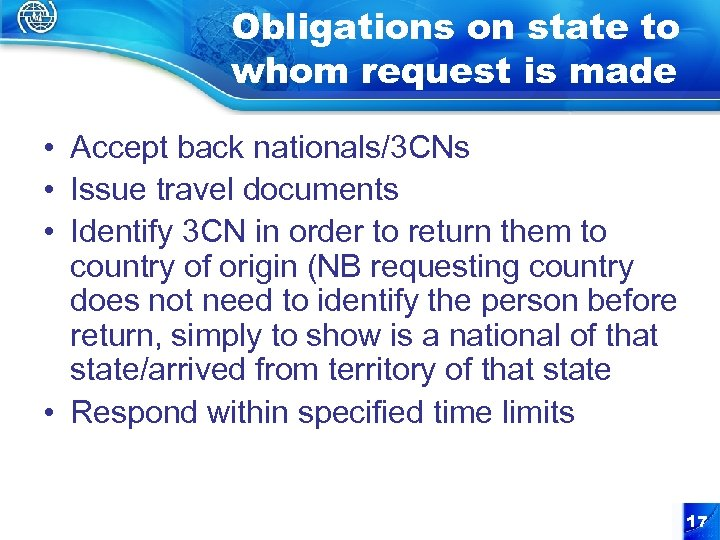 Obligations on state to whom request is made • Accept back nationals/3 CNs •