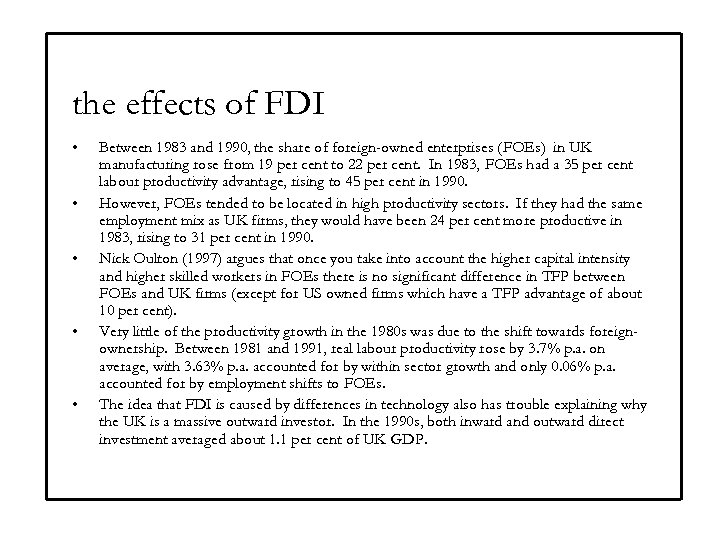 the effects of FDI • • • Between 1983 and 1990, the share of