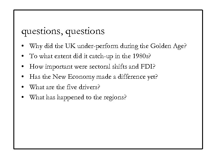 questions, questions • • • Why did the UK under-perform during the Golden Age?