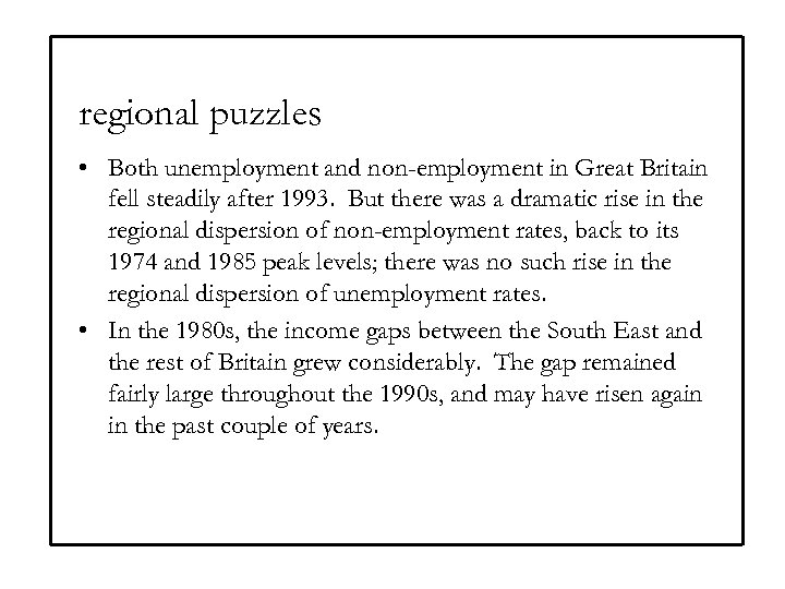 regional puzzles • Both unemployment and non-employment in Great Britain fell steadily after 1993.