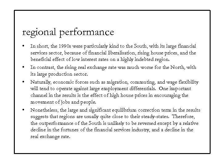 regional performance • • In short, the 1990 s were particularly kind to the