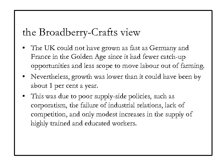the Broadberry-Crafts view • The UK could not have grown as fast as Germany