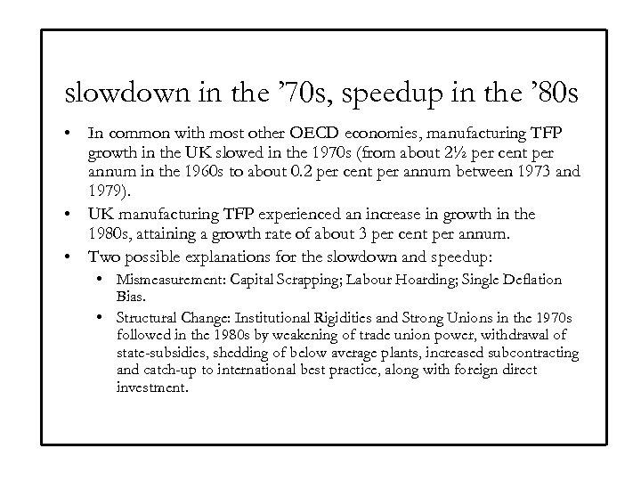 slowdown in the ' 70 s, speedup in the ' 80 s • In