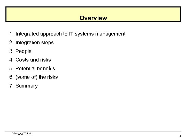 Overview 1. Integrated approach to IT systems management 2. Integration steps 3. People 4.