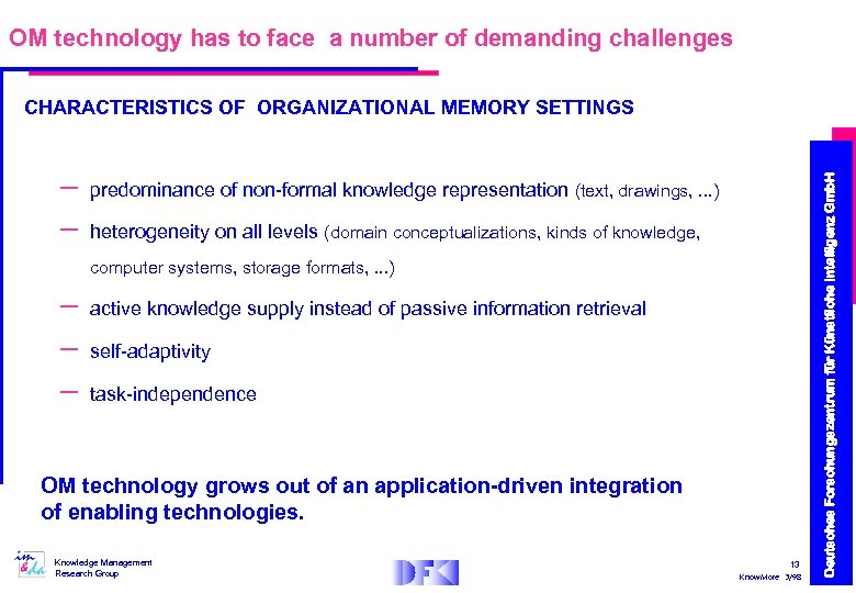 OM technology has to face a number of demanding challenges – – predominance of