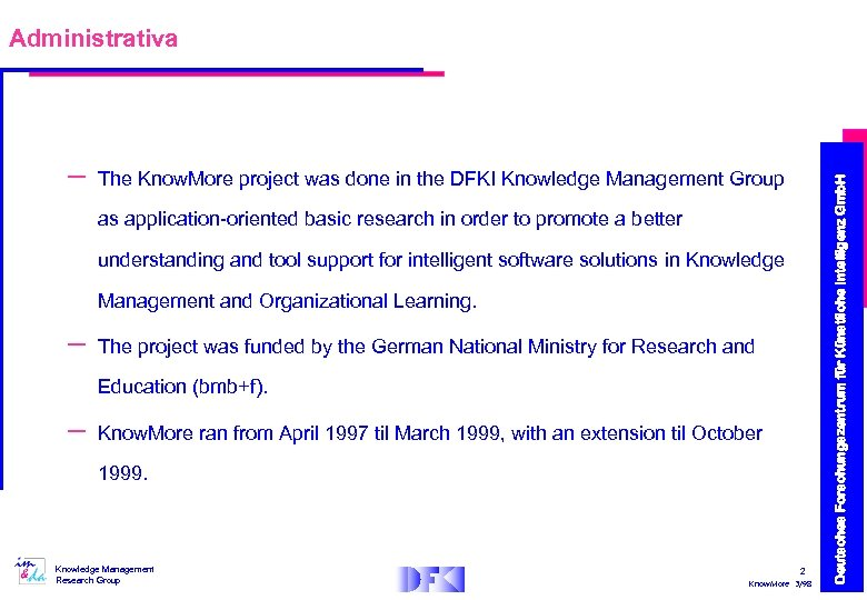 – The Know. More project was done in the DFKI Knowledge Management Group as