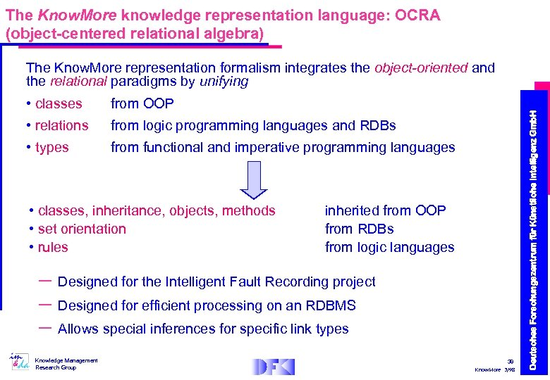 The Know. More knowledge representation language: OCRA (object-centered relational algebra) • classes from OOP